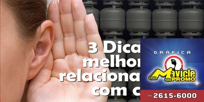 3 Dicas para melhorar seu relacionamento com os clientes   Academia do Distribuidor   Imã de geladeira e Gráfica Mavicle Promo